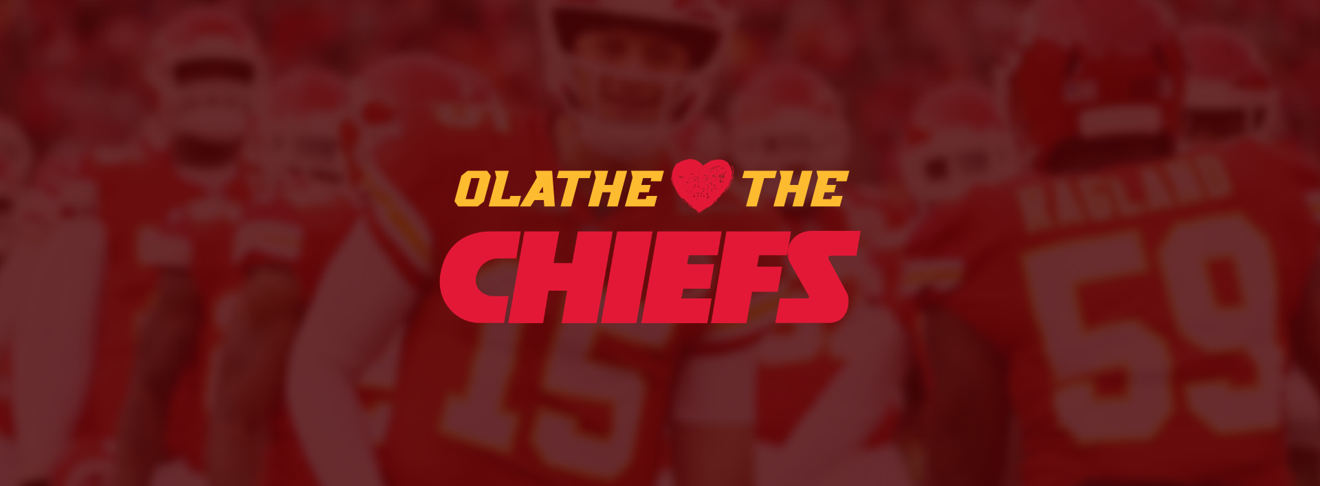 Olathe loves The Chiefs with blurred images of Chiefs players in the background